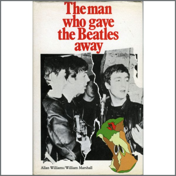 B22323 - The Man Who Gave The Beatles Away book by Allan Williams (UK)
