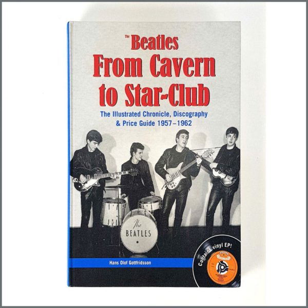 B22831 – The Beatles From Cavern To Star-Club Book by Hans Olof Gottfridsson (Sweden)