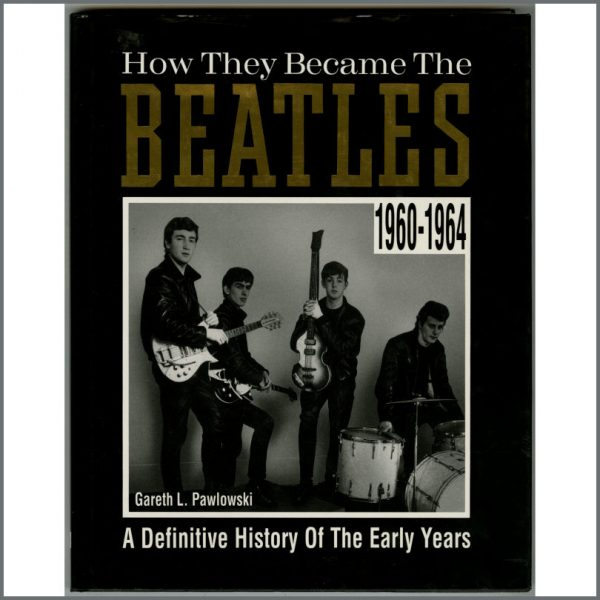 B24809 - How They Became The Beatles by Gareth L. Pawlowski Hardback Book (UK)